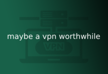 maybe a vpn worthwhile