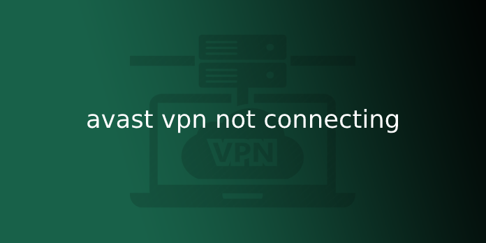 avast vpn not connecting