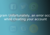 Instagram Unfortunately, an error occurred while creating your account