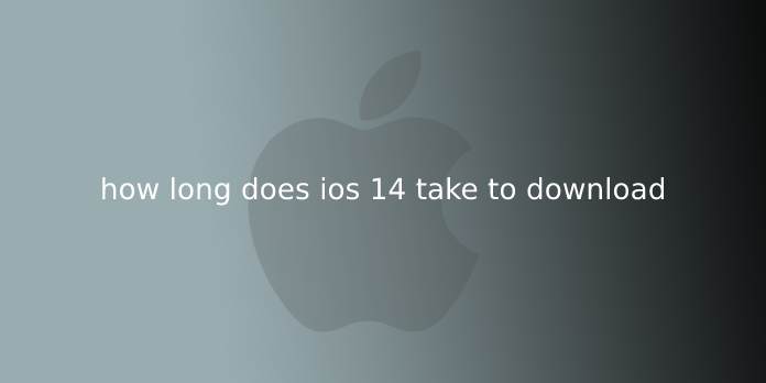 how long does ios 14 take to download