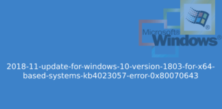 2018-11-update-for-windows-10-version-1803-for-x64-based-systems-kb4023057-error-0x80070643
