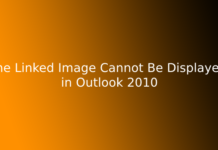 The Linked Image Cannot Be Displayed in Outlook 2010