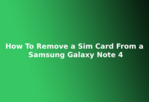 How To Remove a Sim Card From a Samsung Galaxy Note 4
