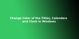 Change Color of the Titles, Calendars and Clock in Windows