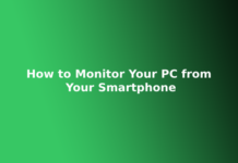 How to Monitor Your PC from Your Smartphone
