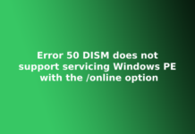 Error 50 DISM does not support servicing Windows PE with the /online option