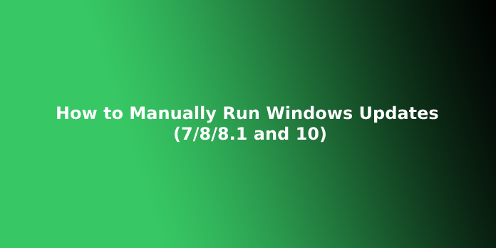 How to Manually Run Windows Updates (7/8/8.1 and 10)