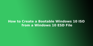 How to Create a Bootable Windows 10 ISO from a Windows 10 ESD File