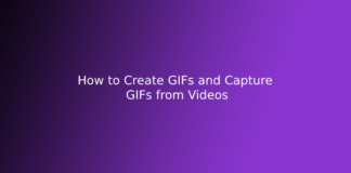 How to Create GIFs and Capture GIFs from Videos
