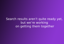 Search results aren't quite ready yet, but we're working on getting them together
