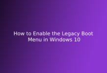 How to Enable the Legacy Boot Menu in Windows 10