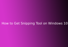 How to Get Snipping Tool on Windows 10