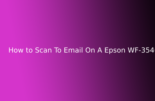 How to Scan To Email On A Epson WF-3540