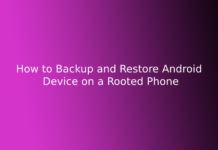 How to Backup and Restore Android Device on a Rooted Phone
