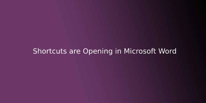 Shortcuts are Opening in Microsoft Word