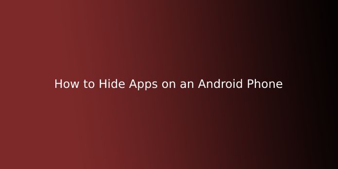 How to Hide Apps on an Android Phone