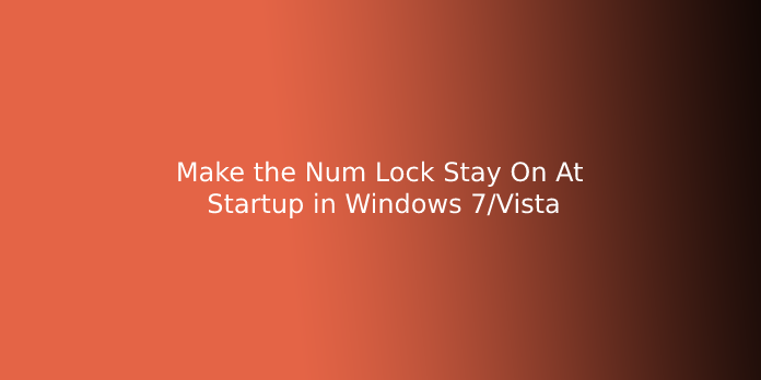 Make the Num Lock Stay On At Startup in Windows 7/Vista