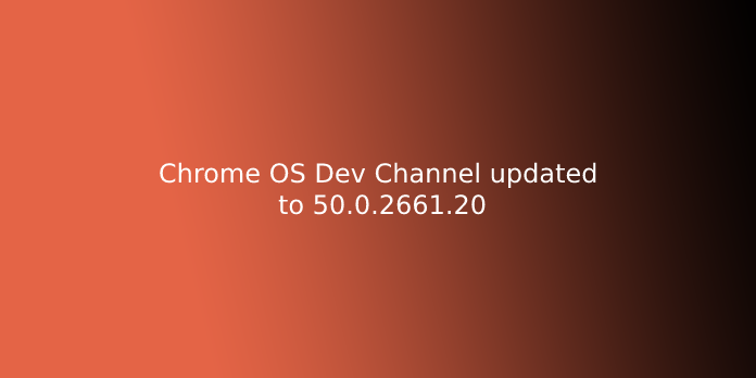 Chrome OS Dev Channel updated to 50.0.2661.20
