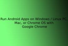 Run Android Apps on Windows / Linux PC, Mac, or Chrome OS with Google Chrome