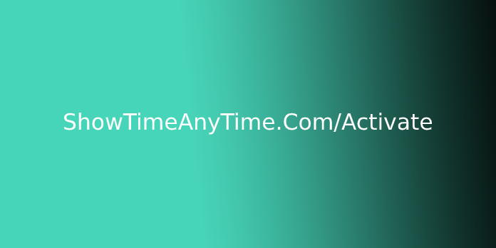 ShowTimeAnyTime.Com/Activate