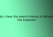 How do I clear the search history in Windows 10 File Explorer?