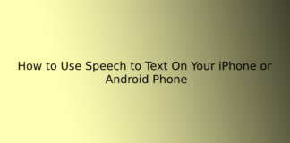 How to Use Speech to Text On Your iPhone or Android Phone