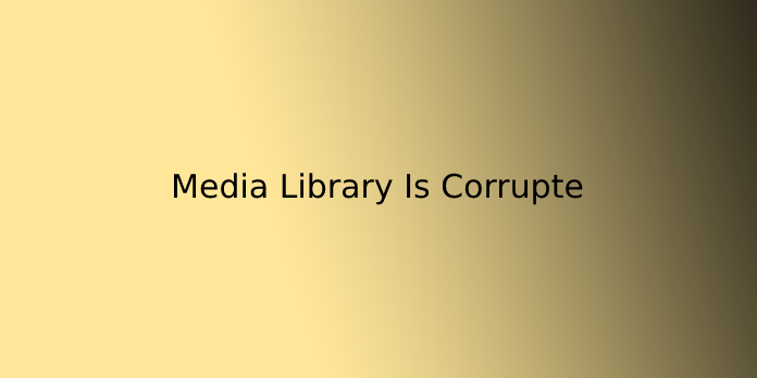 Media Library Is Corrupte